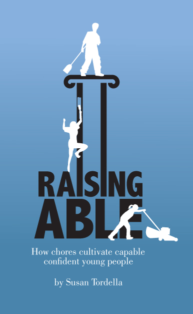 """Raising Able: how chores cultivate capable confident young people."